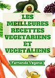 Telecharger Livres Les Meilleures Recettes Vegetariens et Vegetaliens (PDF,EPUB,MOBI) gratuits en Francaise