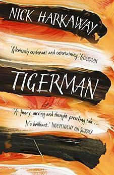 Tigerman by [Harkaway, Nick]