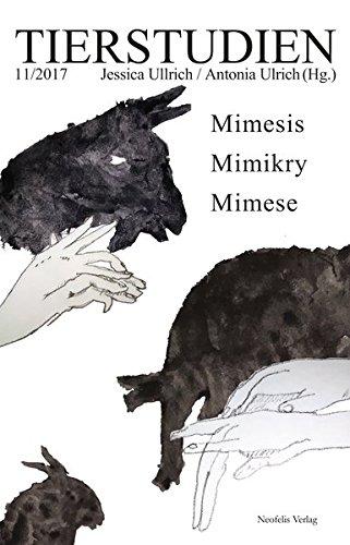 Mimesis, Mimikry, Mimese: Tierstudien 11/2017