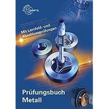 Prüfungsbuch Metall: Mit Lernfeld- und Abschlussprüfungen