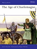 The Age of Charlemagne: Warfare in Western Europe, 750-1000 AD (Men-at-Arms)