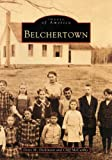 Images of America: Belchertown by Doris M. Dickinson (1999-03-01)