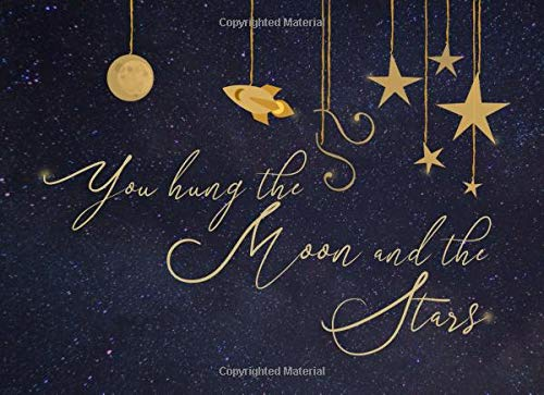 You Hung the Moon and the Stars: Guest Book for Celestial-Themed Party   Bridal Shower, Weddings, Baby Showers and Anniversaries   For 250 guests and their messages