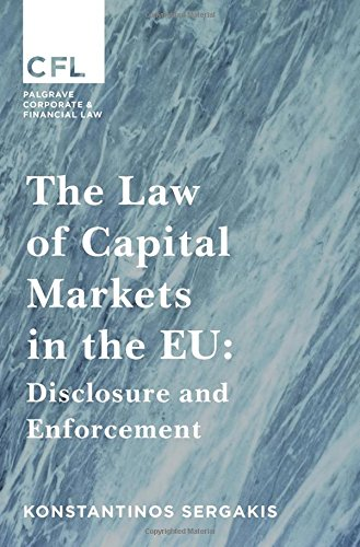 The Law of Capital Markets in the EU: Disclosure and Enforcement (Palgrave Corporate and Financial Law)