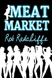 Meat Market by Rob Radcliffe