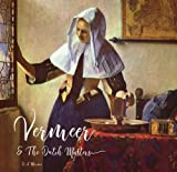 : Vermeer and the Dutch Masters (Masterworks)