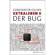 Der Bug: Extraleben Teil II