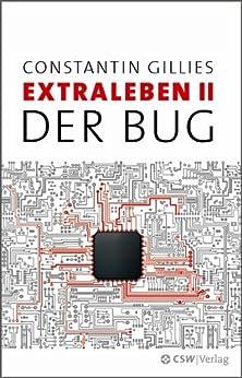 Der Bug: Extraleben Teil II von [Gillies, Constantin]