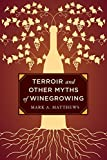Terroir and Other Myths of Winegrowing (English Edition)