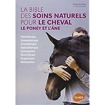La bible des soins naturels pour le cheval, le poney et l'âne
