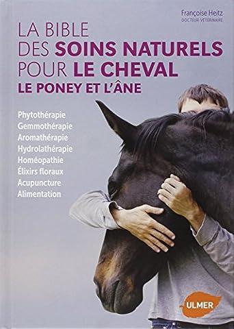 La bible des soins naturels pour le cheval, le poney
