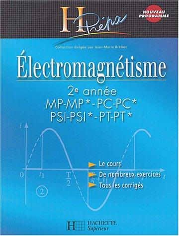Electromagntisme : 2e anne MP-MP*-PC-PC*-PSI-PSI*-PT-PT*