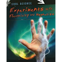 Experiments with Electricity and Magnetism (Cool Science (Paperback)) by Chris Woodford (2010-01-01)