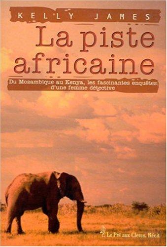 La Piste africaine par Kelly James