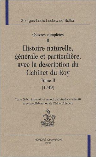OEuvres complètes : Volume 2, Histoire naturelle, générale et particulière avec la description du Cabinet du Roy, Tome 2 (1749) par Buffon