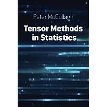 Tensor Methods in Statistics: Second Edition (Dover Books on Mathematics)