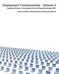 Deployment Fundamentals, Vol. 3: Deploying Windows 7 Using System Center Configuration Manager 2007 (English Edition)