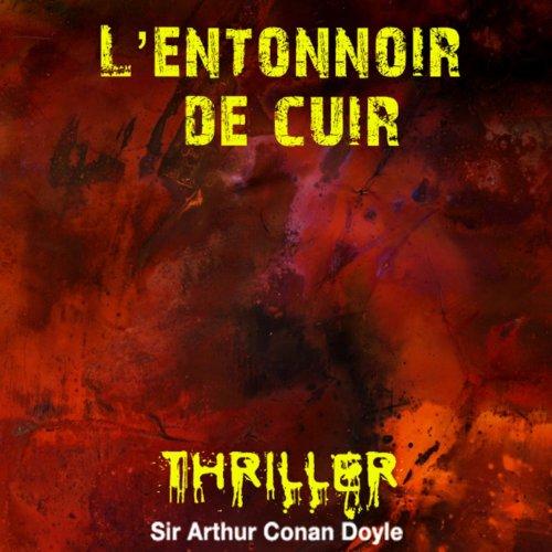 Sir Arthur Conan Doyle : L'entonnoir de cuir (Collection Thriller, science fiction et suspense)