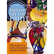 Puttin' on the Paint: 101 Projects & Ideas for Painting On Any Surface (Better Homes & Gardens (Paperback))