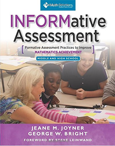 Informative Assessment: Formative Assessment Practices to Improve Mathematics Achievement, Middle and High School por Jeane M. Joyner