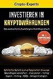 : Investieren in Kryptowährungen – Das wahrscheinlich umfangreichste Kryptobuch: Schritt für Schritt zum erfolgreichen Investor. Grundlagen verstehen, investieren, lagern, mining, ICO, Analgestrategien