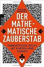 Der mathematische Zauberstab: Verblüffende Tricks mit Karten und Zahlen