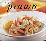 The Great Prawn and Shrimp Cookbook