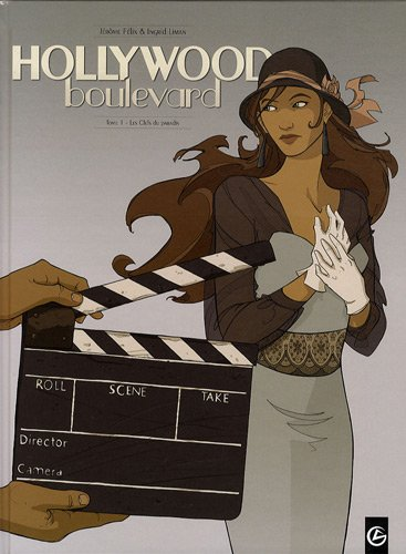 Hollywood boulevard : cycle 1, Tome 1 : Les Clefs du paradis