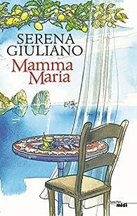 Mamma Maria par Serena Giuliano