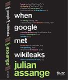 When Google Met WikiLeaks