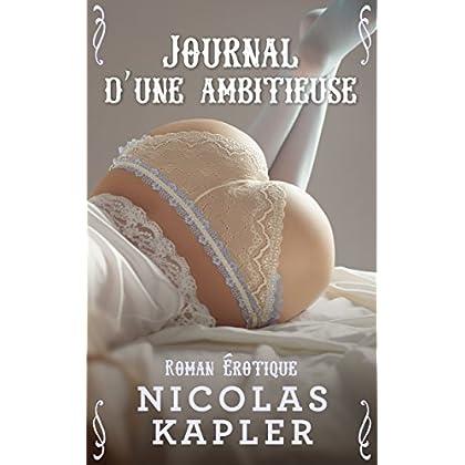 Journal d'une ambitieuse: (Roman érotique)