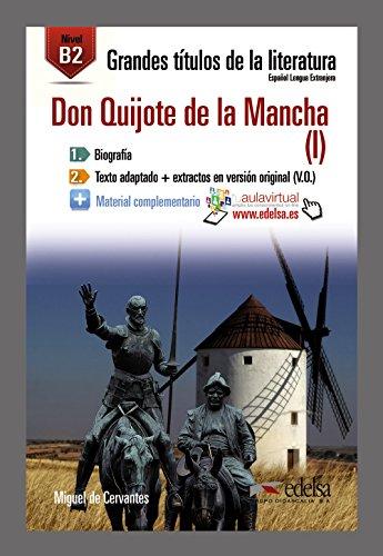 Don Quijote de la Mancha. Con espansione online: GTL B2 - Don Quijote I: 1 (Lecturas - Jóvenes Y Adultos - Grandes Títulos De La Literatura - Nivel B2)