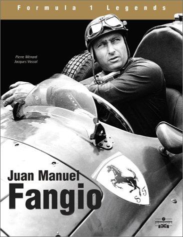 Juan-Manuel Fangio: The Race in the Blood (Formula 1 Legends)