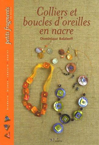 Colliers et boucles d'oreilles en nacre par Dominique Balalaeff