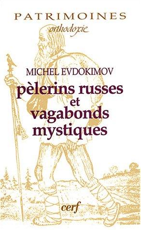 Pèlerins russes et vagabonds mystiques par Michel Evdokimov