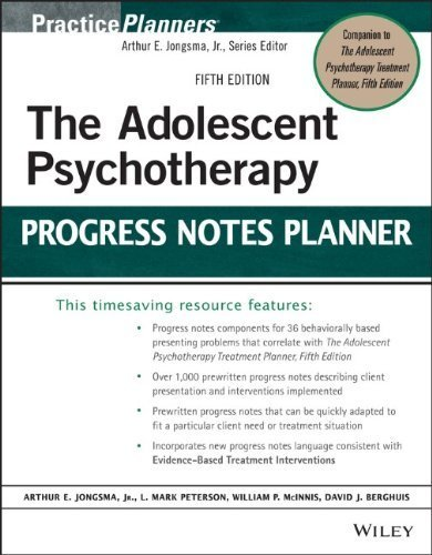 The Adolescent Psychotherapy Progress Notes Planner (PracticePlanners) by Jongsma Jr., Arthur E., Peterson, L. Mark, McInnis, William (2014) Paperback