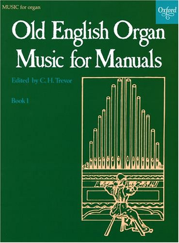 Old English Organ Music for Manuals Book 1: Bk. 1