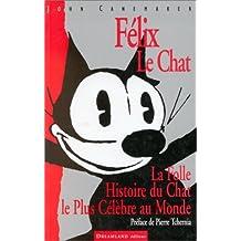 Félix le chat : La Folle Histoire du Chat le Plus Célèbre au Monde