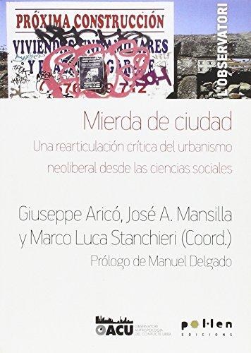Mierda de ciudad: Una rearticulación crítica del urbanismo neoliberal desde las ciencias sociales (L'Observatori)