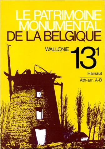 Le Patrimoine monumental de la Belgique-Wallonie, tome 13-1 : Province de hainaut