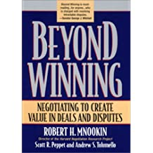 Beyond Winning: Negotiating to Create Value in Deals and Disputes (Belknap Press)