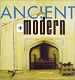 Ancient and Modern (Rodale Organic Style Books)