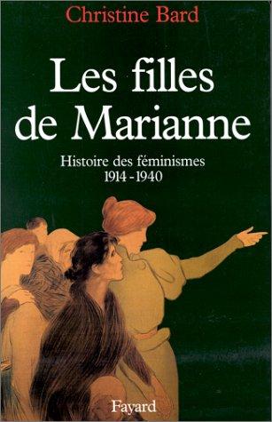Les filles de Marianne: Histoire des féminismes : 1914-1940 par Christine Bard