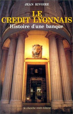 le-credit-lyonnais-histoire-dune-banque-documents