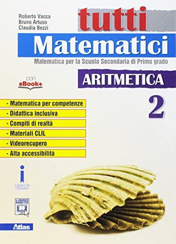 Tutti matematici. Aritmetica. Per la Scuola media. Con e-book. Con espansione online: 2