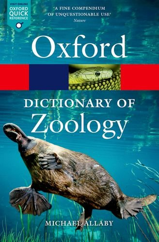 A Dictionary of Zoology 4/e (Oxford Quick Reference)