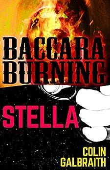 Stella & Baccara Burning by [Galbraith, Colin]
