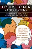 It's Time to Talk (and Listen): How to Have Constructive Conversations About Race, Class, Sexuality, Ability & Gender in a Polarized World (English Edition)