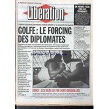 LIBERATION [No 2993] du 05/01/1991 - UN PARADIS FISCAL CHER AUX TRAFIQUANTS - BARZACH EN CAMPAGNE - THEATRE EN OUZBEKSTAN - TAREK AZIZ RENCOTRERA JAMES BAKER EN SUISSE - GOLFE - BRECY - LES BRAS DE FER.