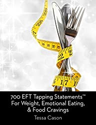 700 EFT Tapping Statements for Weight, Emotional Eating, and Food Cravings (English Edition)